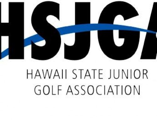 HAWAII STATE JUNIOR GOLF ASSOCIATION 2016 Tournament Schedule and Membership Registration – Kauai, March 12-13