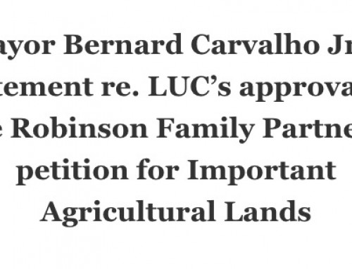 Mayor Bernard Carvalho Jr.'s statement re. LUC's approval of the Robinson Family Partners' petition for Important Agricultural Lands