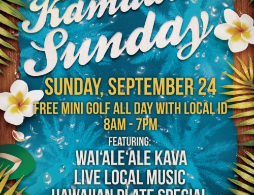 Anaina Hou Community Park, Home of Kauai Mini Golf, To present Kama`aina Sunday, Sunday, September 24, 2017